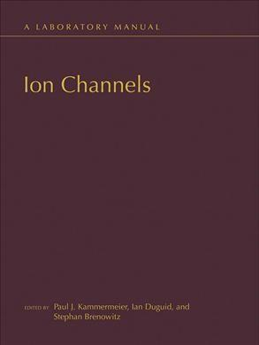 Ion Channels: A Laboratory Manual (Hardcover)