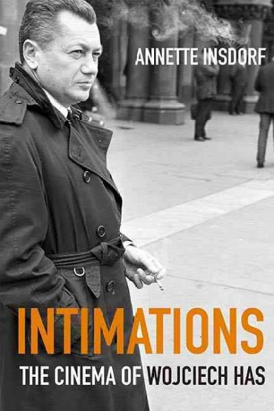Intimations: The Cinema of Wojciech Has (Paperback)